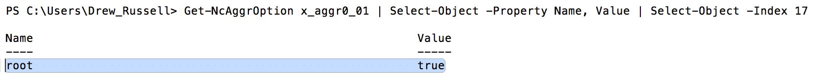 Get-NcAggrOption x_aggr0_01   Select-Object -Property Name, Value   Select-Object -Index 17